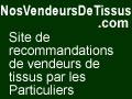 Trouvez les meilleurs vendeurs de tissus avec les avis clients sur VendeursDeTissus.NosAvis.com